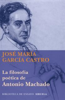 LA FILOSOFÍA POÉTICA DE ANTONIO MACHADO