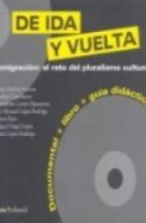 DE IDA Y VUELTA-INMIGRACION:RETO DEL PLURALISMO CU