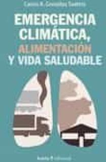 Emergencia climatica, alimentación y vida saludable