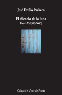 El silencio de la luna Poesía V (1990-2000)