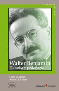 Walter Benjamin: filosof'a y pedagog'a