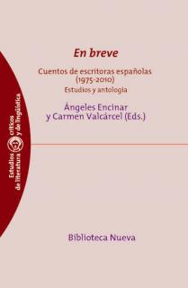 En breve. Cuentos de escritoras españolas (1975-2010)