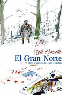EL GRAN NORTE Y OTROS CUENTOS DE JACK LONDON