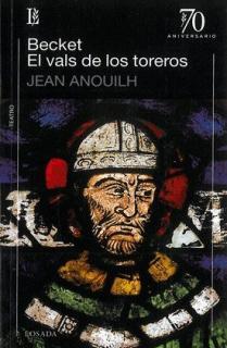 BECKET O EL HONOR DE DIOS. EL VALS DE LOS TOREROS