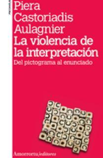 La violencia de la interpretación (2a ed, 1a reimp)