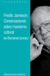 FREDERIC JAMESON: CONVERSACIONES SOBRE MARXISMO CULTURAL
