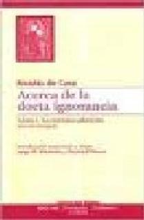 ACERCA DE LA DOCTA IGNORANCIA. LIBRO I
