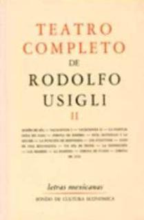 TEATRO COMPLETO DE RODOLFO USIGLI II