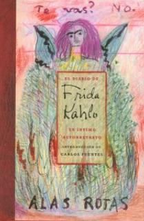 El diario de Frida Kahlo. Un íntimo autorretrato