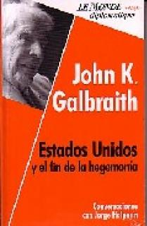 EE.UU. Y EL FIN DE LA HEGEMONÍA JOHN GALBRAITH