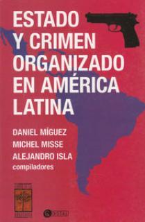 ESTADO Y CRIMEN ORGANIZADO EN AMERICA LATINA