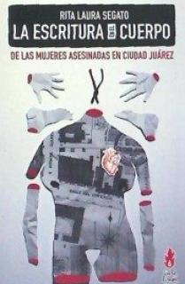 LA ESCRITURA EN EL CUERPO DE LAS MUJERES ASESINADAS EN CIUDAD JUAREZ