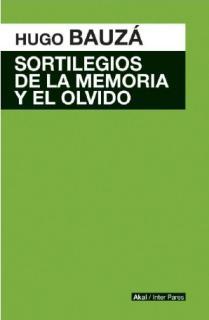 SORTILEGIOS DE LA MEMORIA Y EL OLVIDO