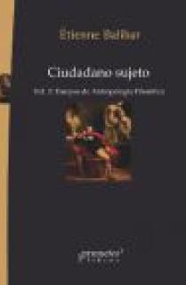 CIUDADANO SUJETO. VOL.2. ENSAYOS DE ANTROPOLOGIA FILOSOFICA