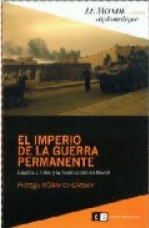 EL IMPERIO DE LA GUERRA PERMANENTE: ESTADOS UNIDOS Y LA MUNDIALIZACIÓN LIBERAL