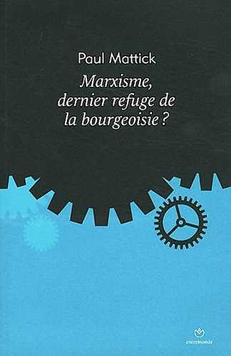MARXISME, DERNIER REFUGE DE LA BOURGEOISIE