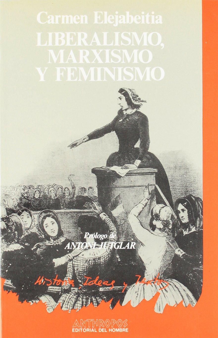 LIBERALISMO MARXISMO Y FEMINISMO
