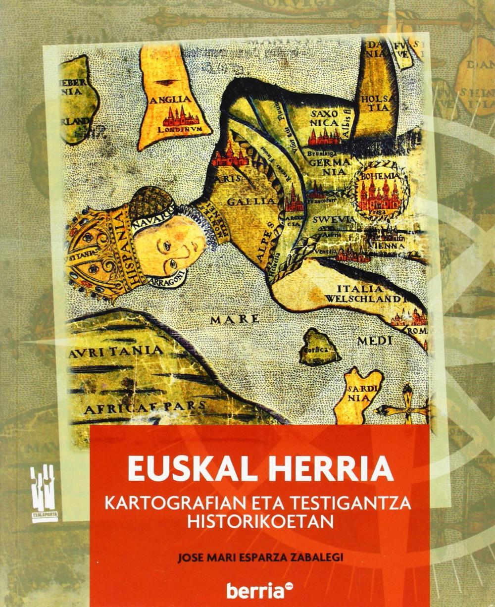 EUSKAL HERRIA KARTOGRAFIAN ETA TESTIGANTZA HISTORIKOETAN