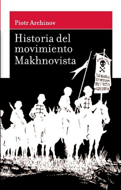 HISTORIA DEL MOVIMIENTO MAKHNOVISTA 1918-1921