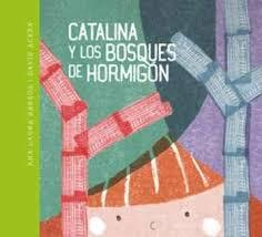 CATALINA Y LOS BOSQUES DE HORMIGON