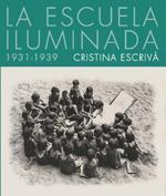 LA ESCUELA ILUMINADA 1931-1939