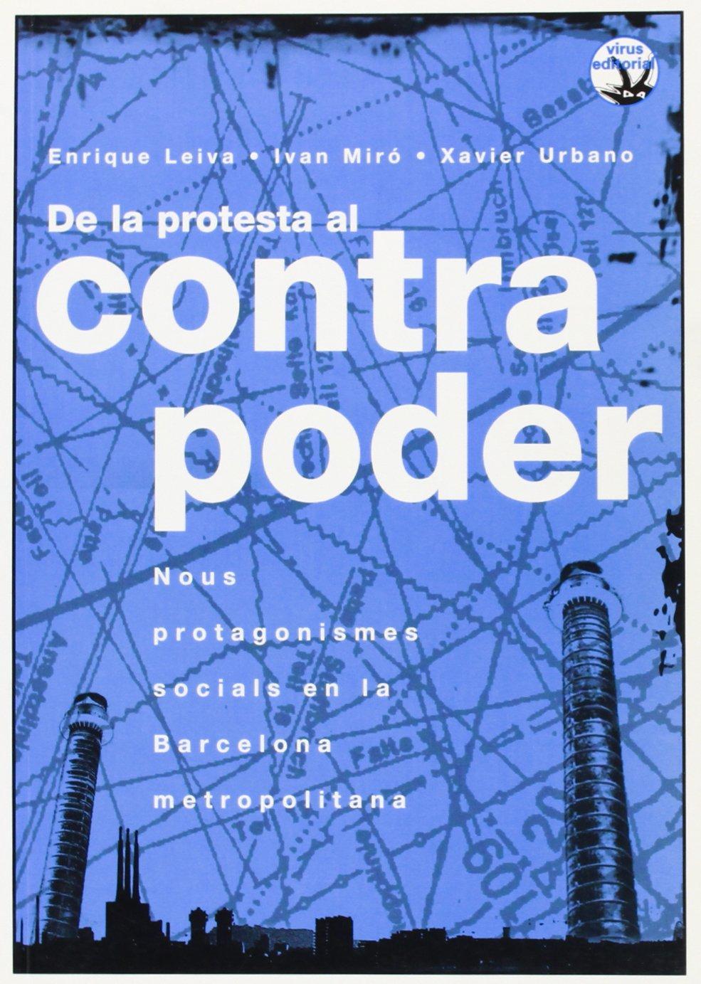 DE LA PROTESTA AL CONTRAPODER: NOUS PROTAGONISMES SOCIALS EN LA BARCELONA METROPOLITANA