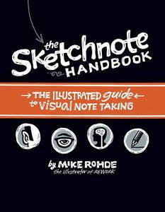 HANDBOOK,THE: THE ILLUSTRATED GUIDE TO VISUAL NOTE TAKING