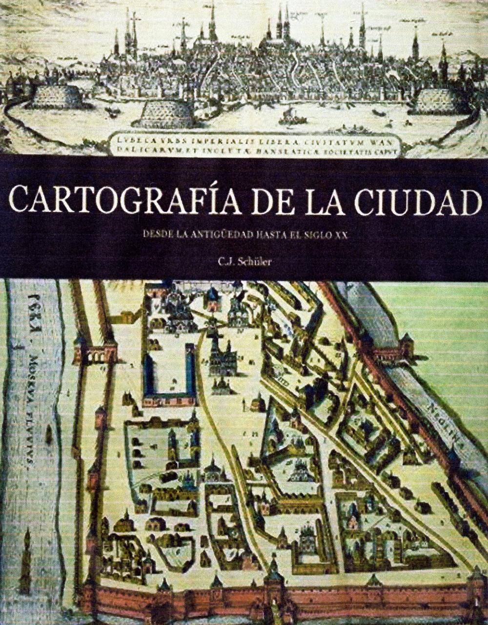 CARTOGRAFIA DE LA CIUDAD DESDE LA ANTIGUEDAD