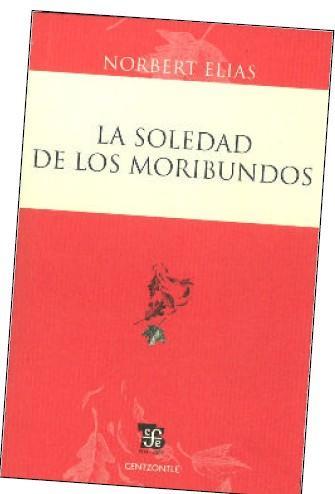 LA SOLEDAD DE LOS MORIBUNDOS