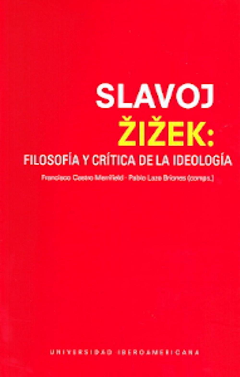 SLAVOJ ZIZEK: FILOSOFÍA Y CRÍTICA DE LA IDEOLOGÍA