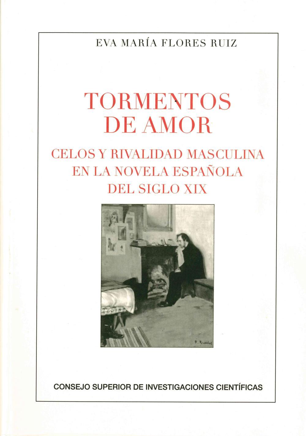 Tormentos de amor : celos y rivalidad masculina en la novela española del siglo XIX