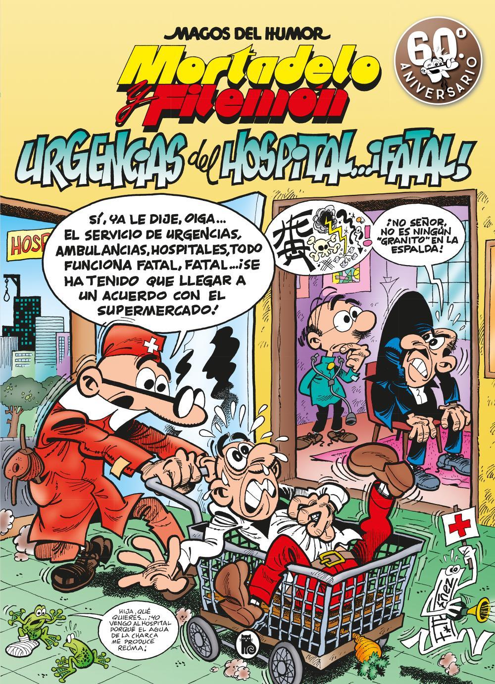 Mortadelo y Filemón. Urgencias del hospital... ¡fatal! (Magos del Humor 194)