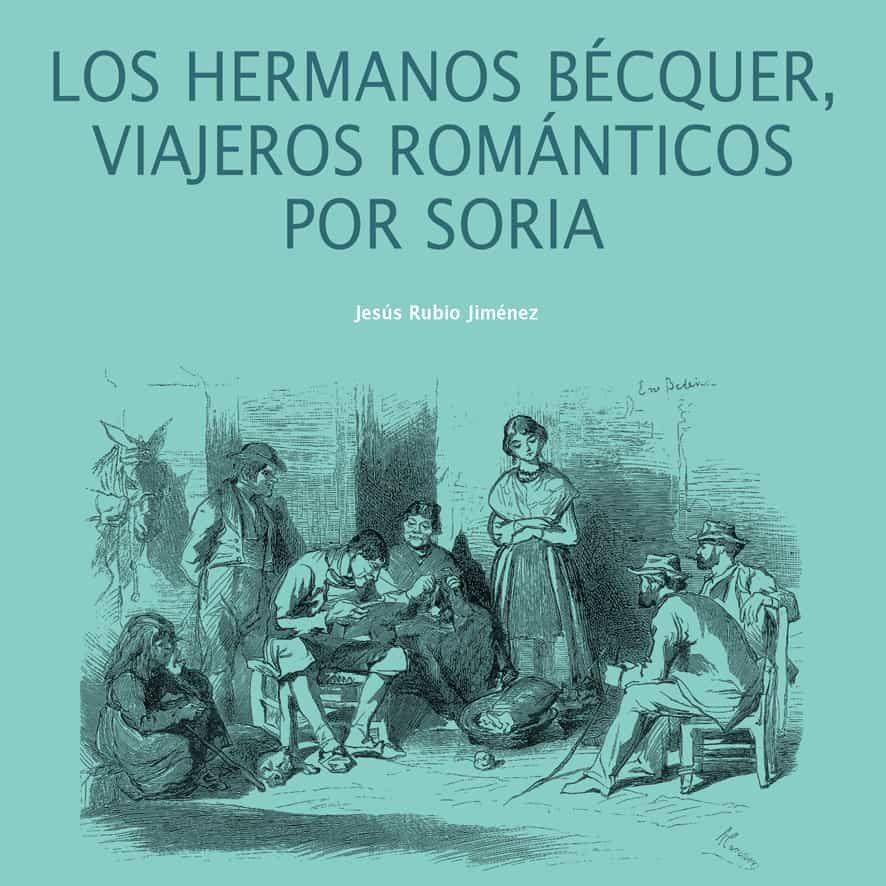 LOS HERMANOS BÉCQUER, VIAJEROS ROMÁNTICOS POR SORIA