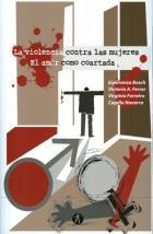 VIOLENCIA CONTRA LAS MUJERES. EL AMOR COMO COARTADA
