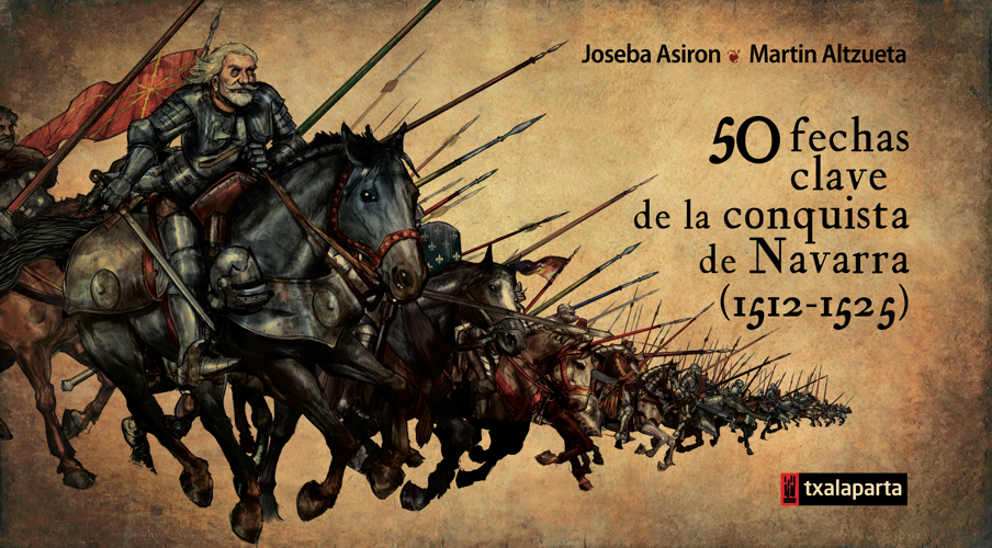 50 fechas clave de la conquista de Navarra (1512-1525)