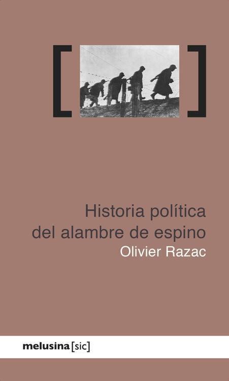 HISTORIA POLÍTICA DEL ALAMBRE DE ESPINO