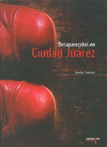 DESAPARECIDAS EN CIUDAD JUAREZ