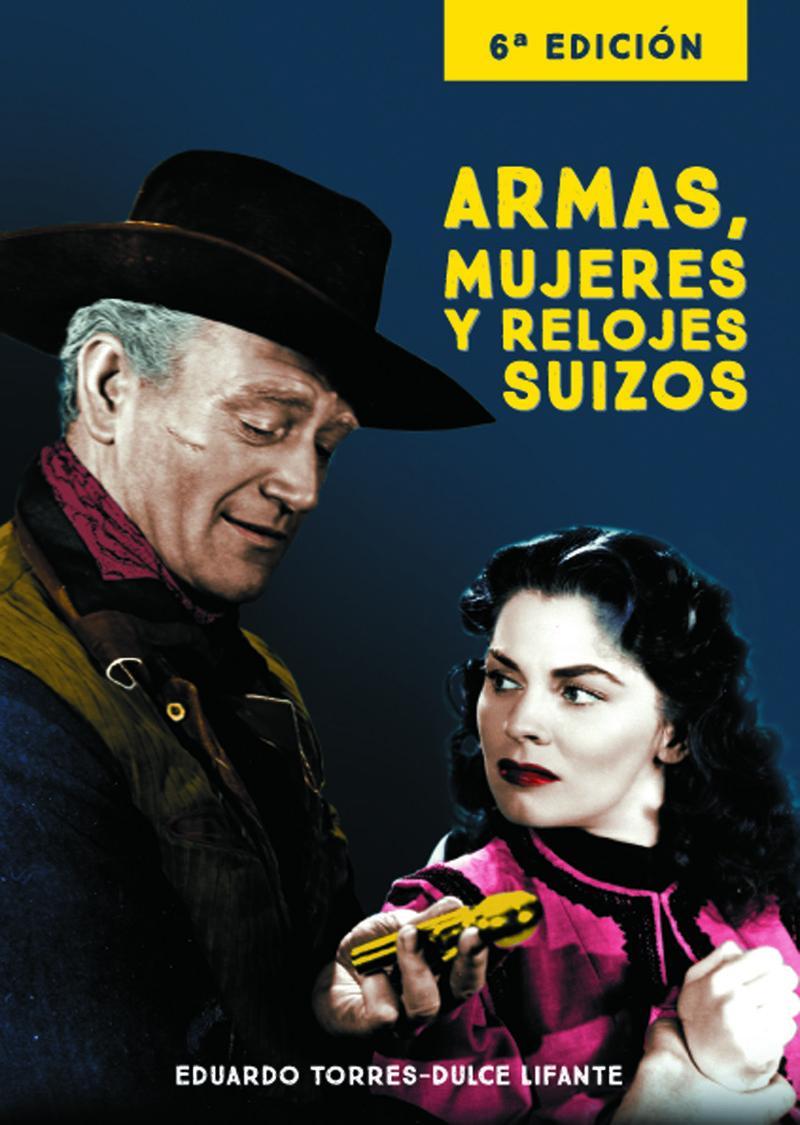 ARMAS, MUJERES Y RELOJES SUIZOS 6ª EDICIÓN