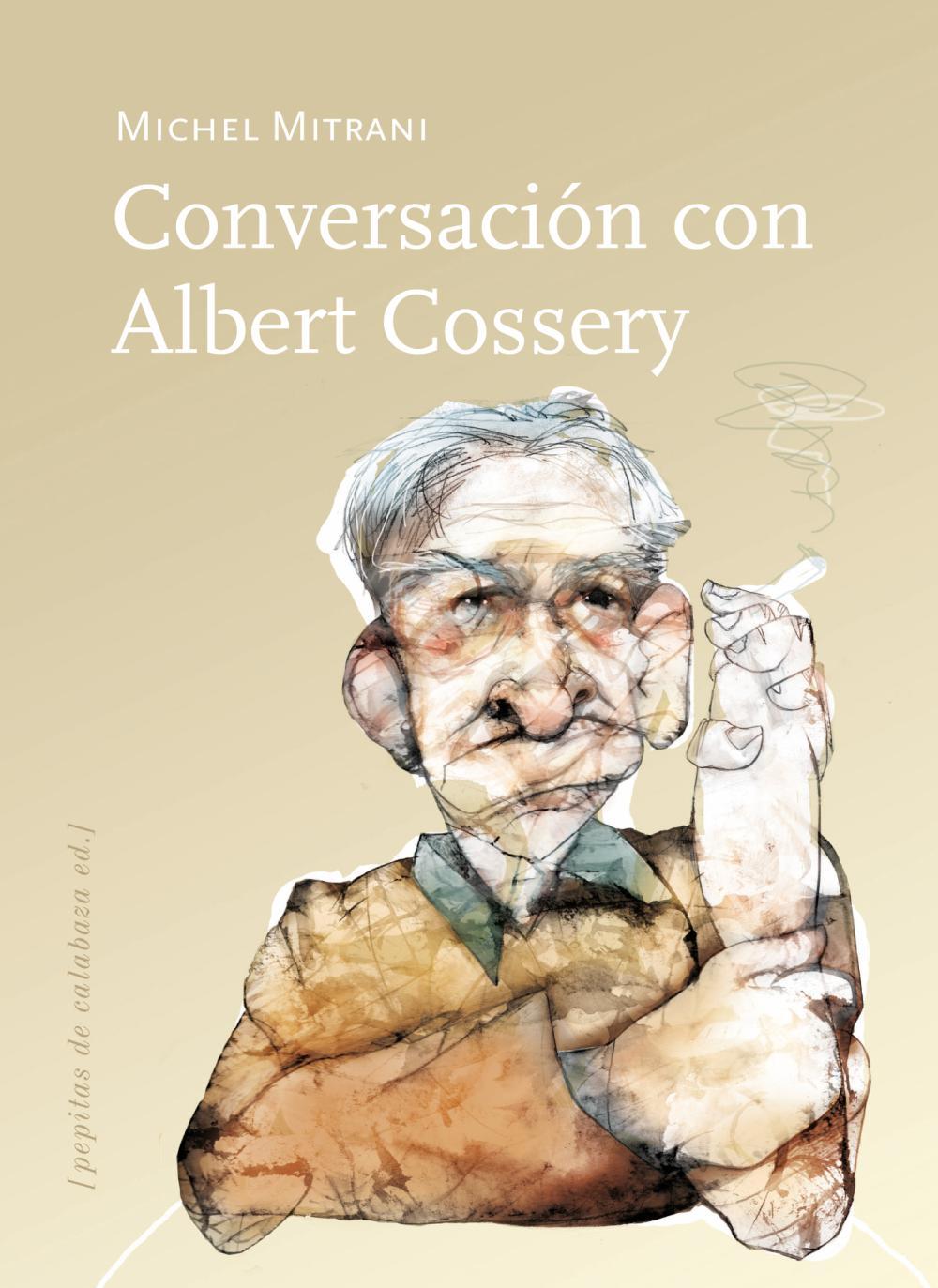 Conversación con Albert Cossery