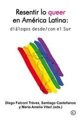 Resentir lo queer en Amércia Latina: diálogos desde/con el Sur