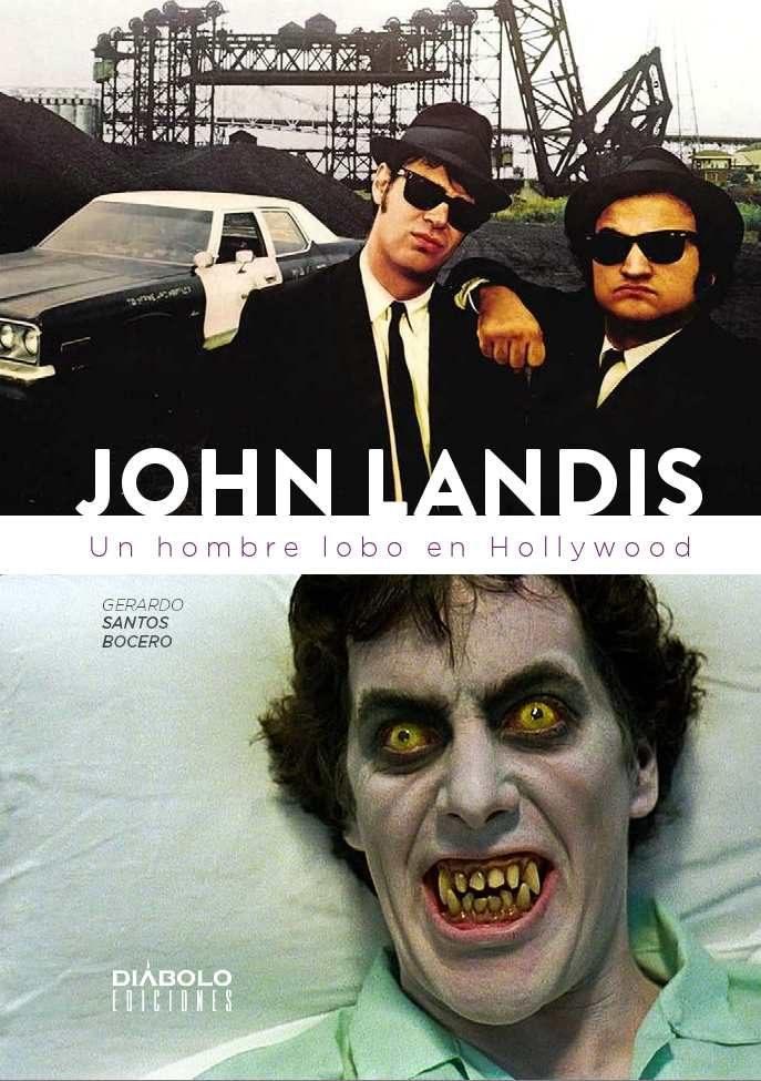 JOHN LANDIS. UN HOMBRE LOBO EN HOLLYWOOD