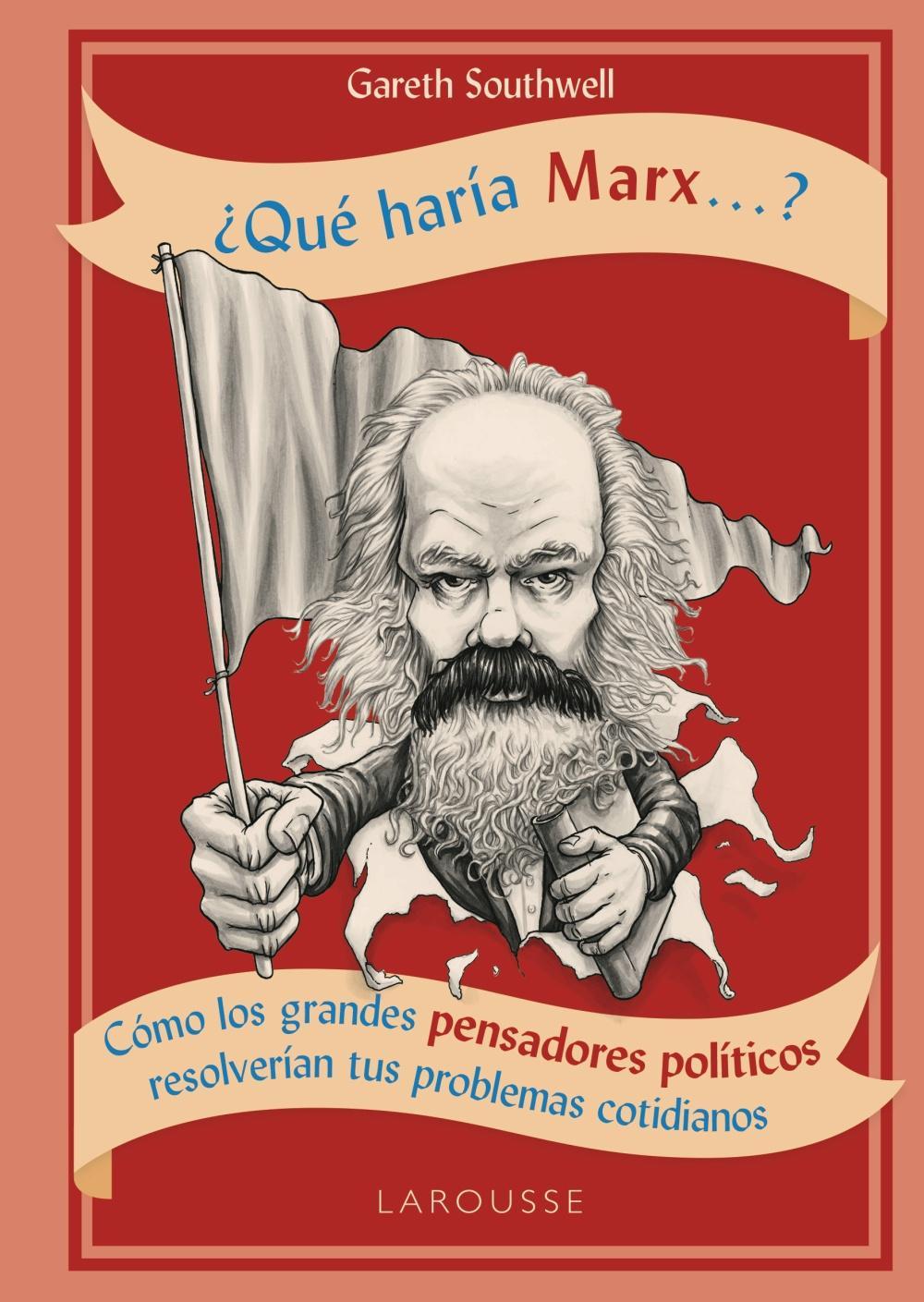 ¿Qué haría Marx...?