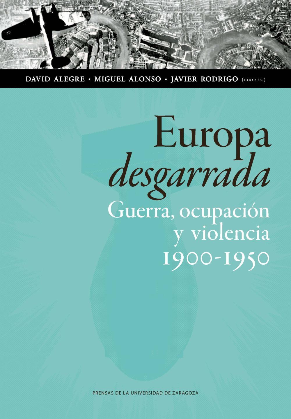 Europa desgarrada: guerra, ocupación y violencia, 1900-1950