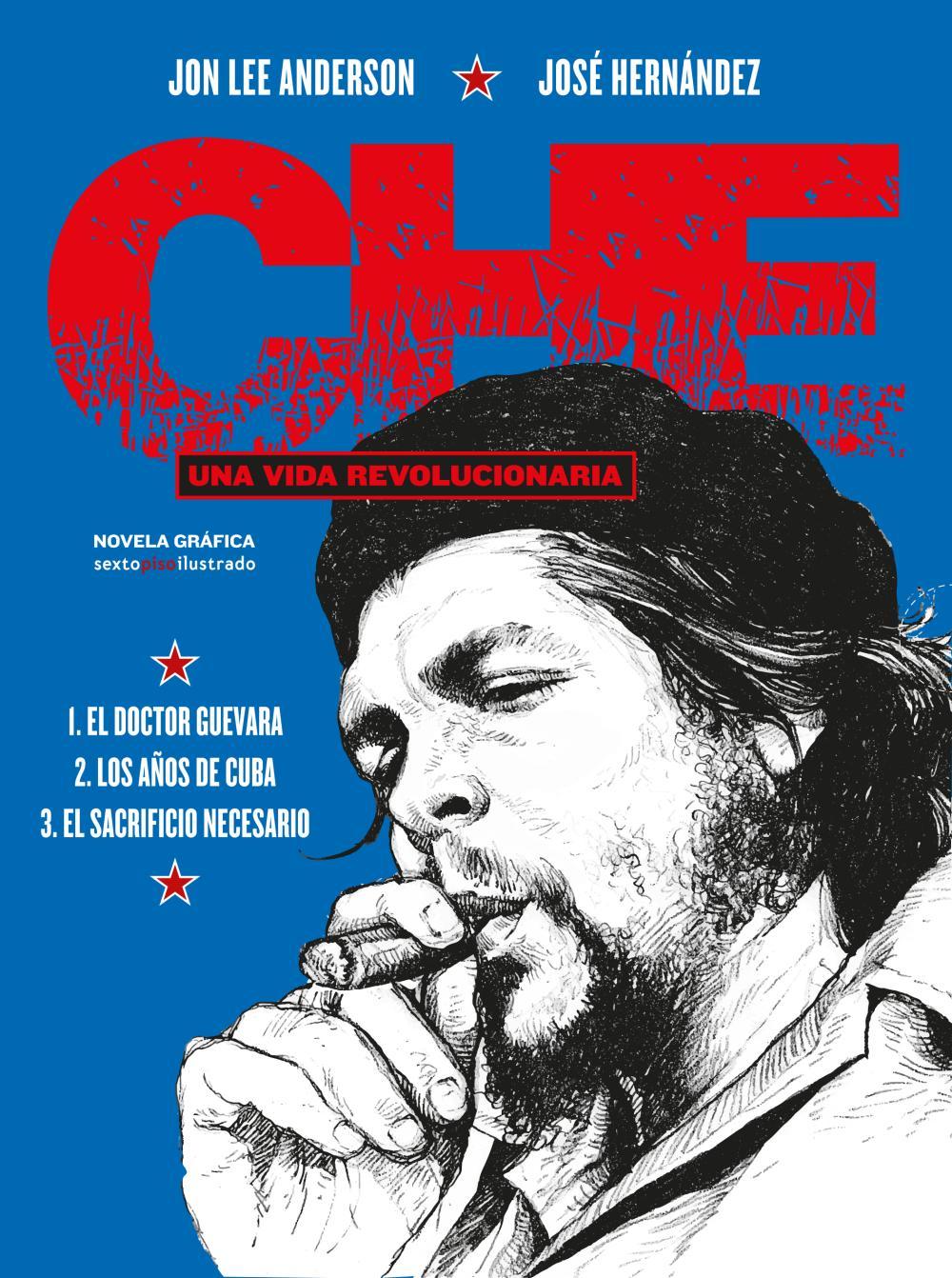 Che. Una vida revolucionaria (Integral)