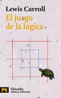 El juego de la lógica y otros escritos