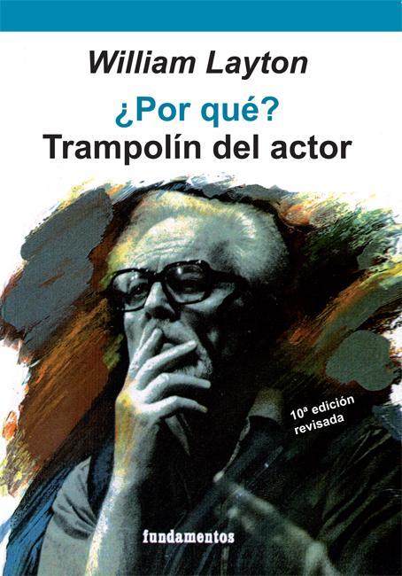 ¿Por qué? Trampolín del actor (edición revisada)