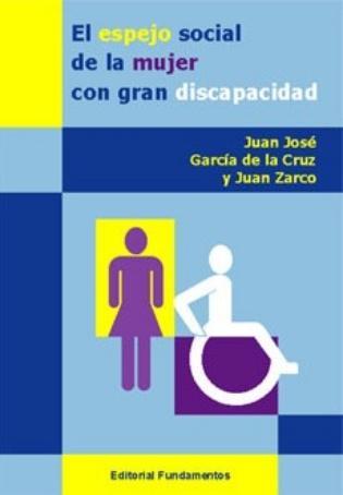 El espejo social de la mujer con gran discapacidad