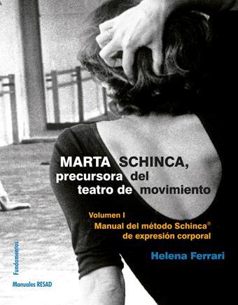 Marta Schinca. Precursora del teatro de movimiento, vol. I