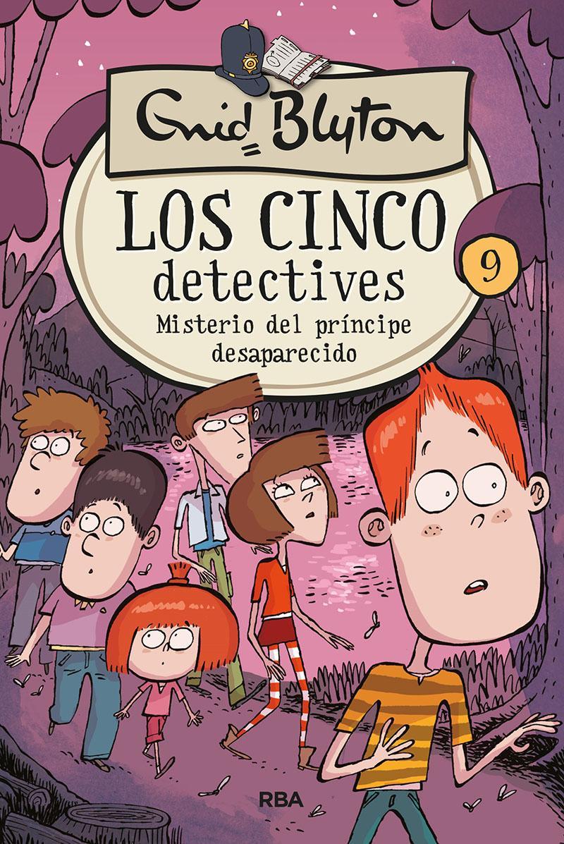 Los cinco detectives 9: Misterio del príncipe desaparecido