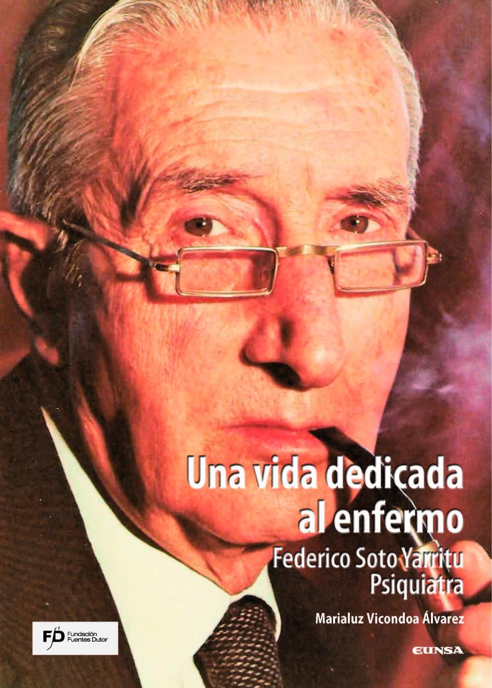Una vida dedicada al enfermo. Federico Soto Yarritu. Psiquiatra